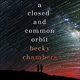 A Closed and Common Orbit: Wayfarers, Book 2