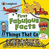 Things That Go: Ladybird First Fabulous Facts