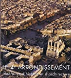 Le 4e arrondissement - Itinéraires d'histoire et d'architecture