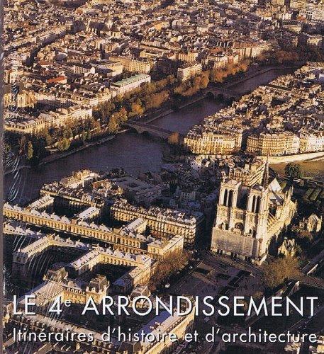 Le 4e arrondissement : itinéraires d'histoire et d'architecture