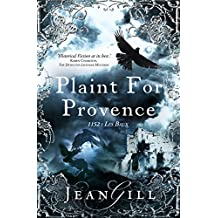 Plaint for Provence: 1152: Les Baux (The Troubadours Quartet Book 3)