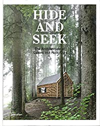 [(Hide and Seek : The Architecture of Cabins and Hideouts)] [Edited by S. Borges ] published on (September, 2014)