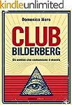 Club Bilderberg: Gli uomini che coman...