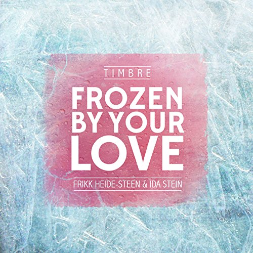 Frozen By Your Love feat. Ida Stein