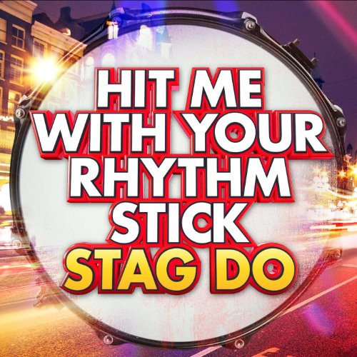Hit Me with Your Rhythm Stick ...