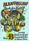 Alaaf! Helau! - Durch den Kakao: gereimte Büttenreden & Zwiegespräche für Damen und Herren - Band 18