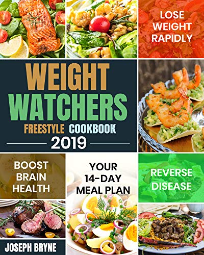 Weight Watchers Freestyle Cookbook 2019: Your 14-Day Meal Plan to Lose Weight Rapidly, Boost Brain Health and Reverse Disease (English Edition)