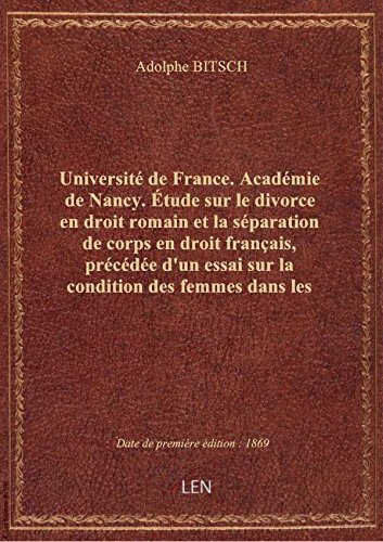 Universit de France. Acadmie de Nancy. tude sur le divorce en droit romain et la sparation de co