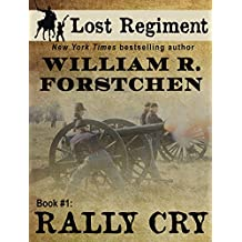 Rally Cry (The Lost Regiment Series Book 1)