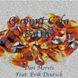 Gummi Cola Bottles (feat. Erik Deutsch)