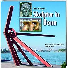 Skulptur in Bonn: Kunstwerke im öffentlichen Raum - 1950 bis heute