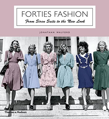 Forties Fashion: From Siren Suits to the New Look por Jonathan Walford