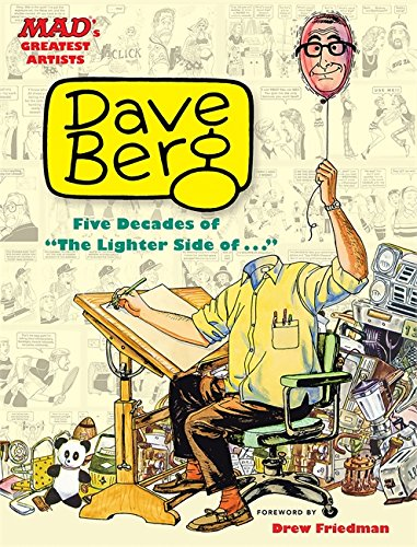 MAD\'s Greatest Artists: Dave Berg: Five Decades of The Lighter Side Of . . .