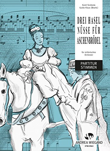 Drei Haselnüsse für Aschenbrödel für sinfonisches Orchester Partitur und Stimmen