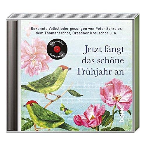 Jetzt fängt das schöne Frühjahr an: Bekannte Volkslieder gesungen von Peter Schreier, dem Thomanerchor, Dresdner Kreuzchor u.a.