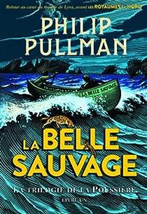 La Trilogie de la Poussiere, tome 1 : la Belle Sauvage par Philip Pullman