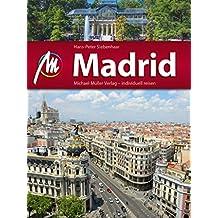 Madrid Reiseführer Michael Müller Verlag: Individuell reisen mit vielen praktischen Tipps (MM-City)