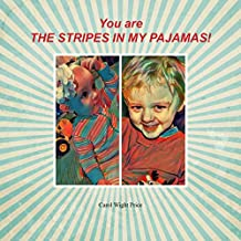 You are the Stripes in my Pajamas! (English Edition)