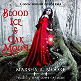 Blood Ice & Oak Moon: Coon Hollow Coven Tales, Book 3