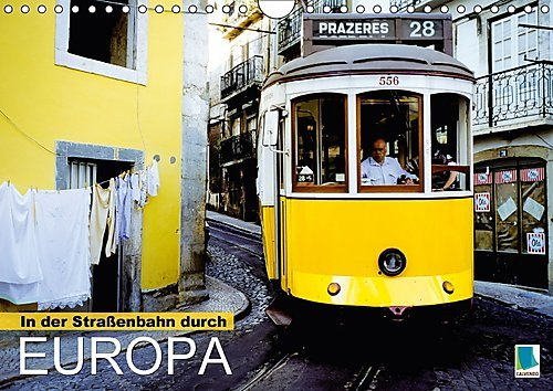 In der Straßenbahn durch Europa (Wandkalender 2017 DIN A4 quer)