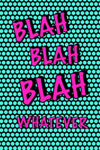 Blah Blah Blah Whatever: Cute & Sassy Journal For Girls/Tweens; Draw And Write Journal Notebook/Drawing Book For Girls: Daily Journal With Blank & Lined Pages por Kids Journals