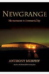 Newgrange: Monument to Immortality Paperback