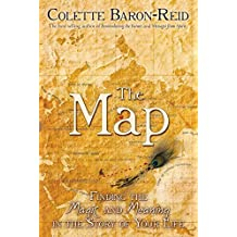 [(The Map : Finding the Magic and Meaning in the Story of Your Life)] [By (author) Colette Baron-Reid] published on (January, 2011)