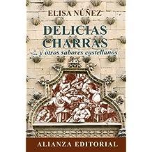 Delicias charras: ...y otros sabores castellanos (Libros Singulares (Ls))