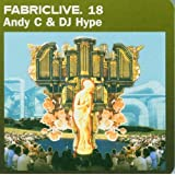 Fabriclive18 - Andy C and DJ Hype