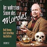 Im wahrsten Sinne des Mordes: Ralf Kramp liest bitterböse Geschichten (KBV-Hörbuch)