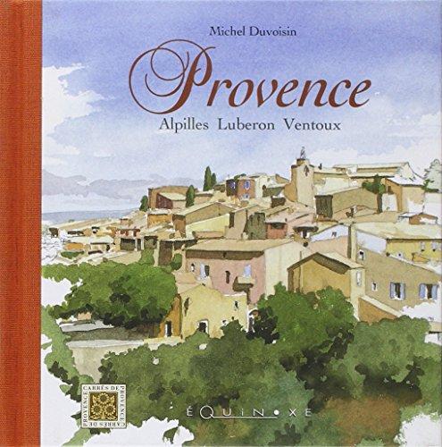 Provence : Alpilles, Luberon, Ventoux