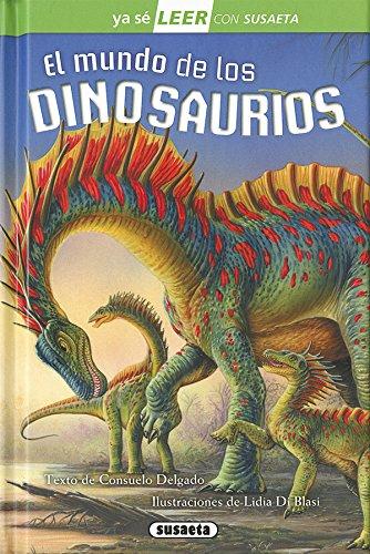 El mundo de los dinosaurios (Ya sé LEER con Susaeta - nivel 2) por Susaeta Ediones S A