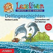 Delfingeschichten. CD (Leselöwen)