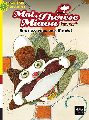 Moi, Thérèse Miaou (14) : Souriez,  vous êtes filmés !