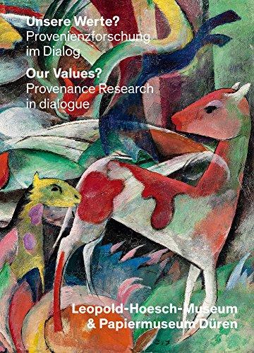 Price comparison product image Unsere Werte/Our Values: Provenienzforschung Im Dialog: Leopold-hoesch-museum & Wallraf-richartz-museum/ Provenance Research in Dialogoue: Leopold-hoesch-museum & Wallraf-rich