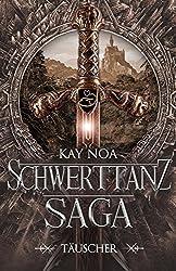 Schwerttanz-Saga 1: Täuscher