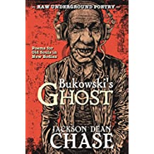 Bukowski's Ghost: Poems for Old Souls in New Bodies (Raw Underground Poetry Book 1) (English Edition)