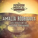 Les idoles de la musique portugaise : Amália Rodrigues, Vol. 1...