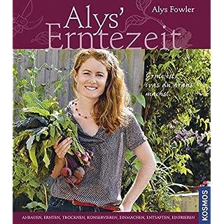 Alys' Erntezeit: Frisches aus dem eigenen Garten haltbar machen