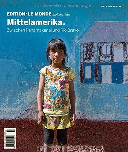 mittelamerika-zwischen-panamakanal-und-rio-bravo-edition-le-monde-diplomatique