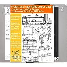 Lagerhalle selber bauen: Deine Projektbox inkl. 226 Original-Patenten bringt Dich mit Spaß ans Ziel!