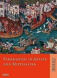 Fernhandel in Antike und Mittelalter -