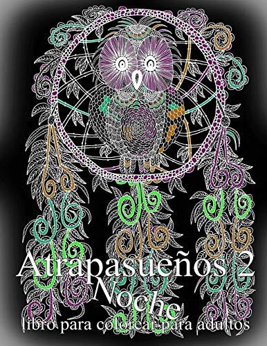 Atrapasueños NOCHE 2: libro para colorear para adultos: Volume 2