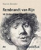 Rembrandt van Rijn: 141 Etchings and Drawings