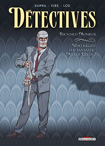 Détectives T02: Richard Monroe - Who killed the fantastic Mister Leeds ?