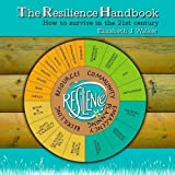 The Resilience Handbook: How to Survive in the 21st  Century