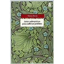 Artes Subversivas Para Cultivar Jardines (Sensibles a las Letras)