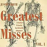 Greatest Misses, Vol. 1: 4 Tracks, 8 Tracks, Backtracks, Almanacs (1996-2008)