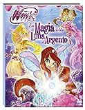 Scarica Libro La magia della luna d argento Winx club Ediz illustrata (PDF,EPUB,MOBI) Online Italiano Gratis