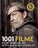 1001 Filme: die Sie sehen sollten, bevor das Leben vorbei ist. Die besten Filme aller Zeiten, ausgewählt und vorgestellt von führenden Filmkritikern.